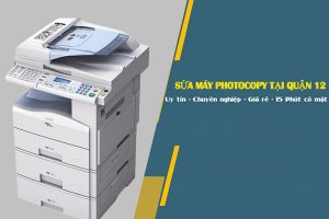 Dịch vụ sửa máy photocopy tại Quận 12 tốt nhất ở Nguồn Lực Xanh