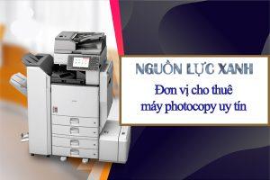 Nguồn Lực Xanh - Đơn vị cung cấp dịch vụ cho thuê máy photocopy uy tín tại Hồ Chí Minh