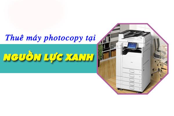 Thuê máy photocopy tại Nguồn Lực Xanh
